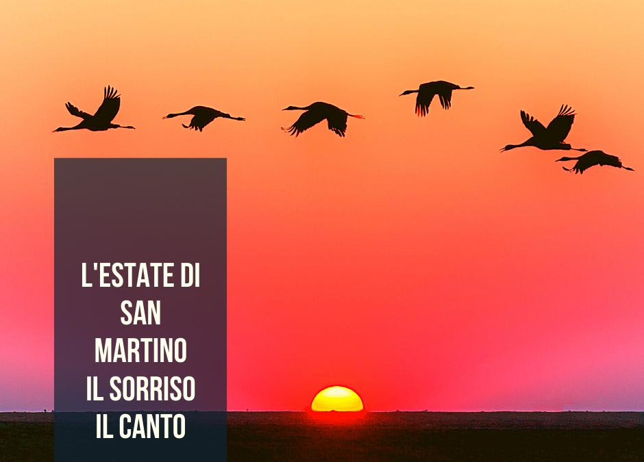 L'estate di San Martino e il sorriso del canto