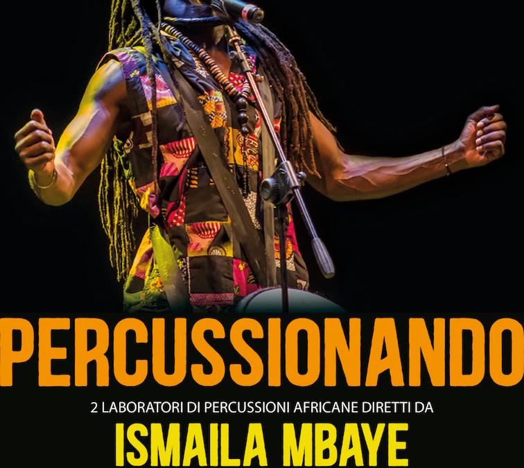 Percussionando: torna Ismaila Mbaye!